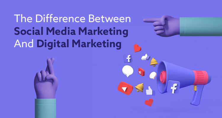 The Difference Between Social Media Marketing And Digital Marketing
