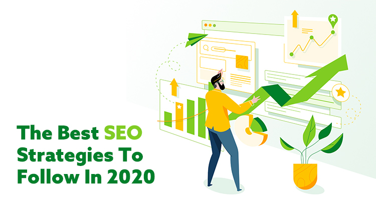 The Best SEO Strategies To Follow In 2020